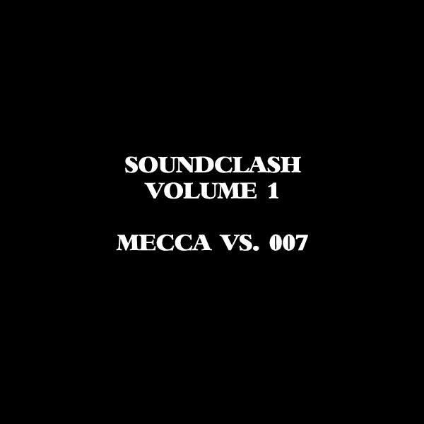 Soundclash Volume 1: Mecca vs. 007